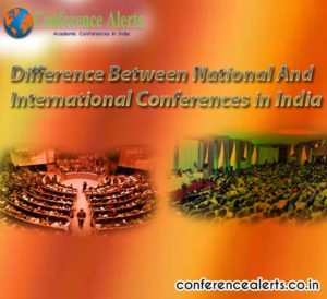 Difference between National and International Conference